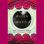 Queen of America - Luis Alberto Urrea