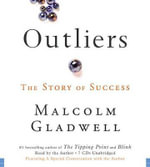 Outliers the Story of Success : The Story of Success - Malcolm Gladwell