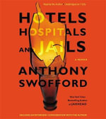 Hotels, Hospitals and Jails - Anthony Swofford