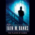 The Player of Games : Culture - Iain M Banks