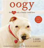 Oogy : The Dog Only a Family Could Love - Larry Levin