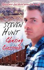 Chasing Christmas - Steven Hunt