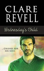 Wednesday's Child - Clare Revell