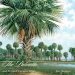 The Palmetto and Its South Carolina Home - Jim Harrison