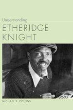 Understanding Etheridge Knight : Understanding Contemporary American Literature (Hardcover) - Michael S. Collins