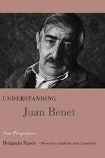 Understanding Juan Benet : New Perspectives - Benjamin Fraser