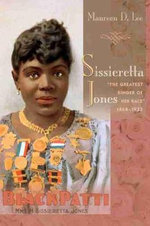 Sissieretta Jones : The Greatest Singer of Her Race, 1868-1933 - Maureen D Lee