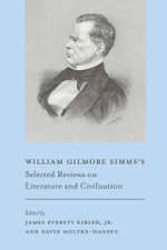 William Gilmore Simms's Selected Reviews on Literature and Civilization