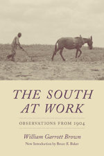 The South at Work : Observations from 1904 - William Garrott Brown