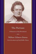 The Partisan - William Gilmore Simms