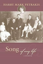 Song of My Life : A Memoir - Harry Mark Petrakis
