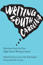 Writing South Carolina : Selections from the First High School Writing Contest