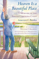 Heaven Is a Beautiful Place : A Memoir of the South Carolina Coast - Genevieve C. Peterkin