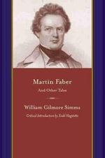Martin Faber and Other Stories - William Gilmore Simms