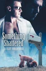 Something Shattered - Bailey Bradford