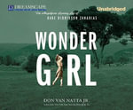 Wonder Girl : The Magnificent Sporting Life of Babe Didrikson Zaharias - Don Van Natta, Jr