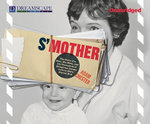 S'Mother : The Story of a Man, His Mom, and the Thousands of Altogether Insane Letters She's Mailed Him - Adam Chester