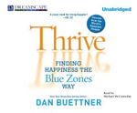 Thrive : Finding Happiness the Blue Zones Way - Dan Buettner