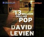13 Million Dollar Pop : A Frank Behr Novel - David Levien