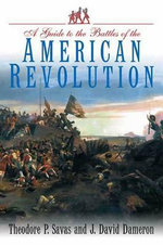 Guide to the Battles of the American Revolution - Theodore Savas