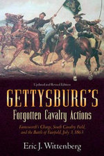 Gettysburg's Forgotten Cavalry Actions : Farnsworth's Charge, South Cavalry Field, and the Battle of Fairfield, July 3, 1863 - Eric J. Wittenberg