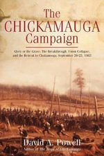 The Chickamauga Campaign : Glory or the Grave - David Powell