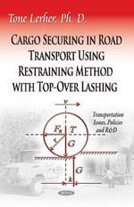 Cargo Securing in Road Transport Using Restraining Method with Top-Over Lashing - Tone Lerher