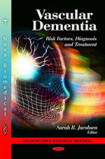 Vascular Dementia : Risk Factors, Diagnosis & Treatment
