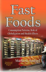 Fast Foods : Consumption Patterns, Role of Globalization and Health Effects
