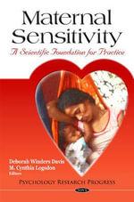 Maternal Sensitivity : A Scientific Foundation for Practice - Deborah Winders Davis