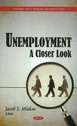 Unemployment : A Closer Look