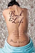 Back to Life : A Journey of Transformation Through Back Surgery - Pamela Douglas