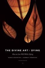 The Divine Art of Dying - Karen Speerstra