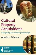 Cultural Property Acquisitions : Navigating the Shifting Landscape - Left Coast Press