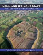 Ebla and Its Landscape : Early State Formation in the Ancient Near East