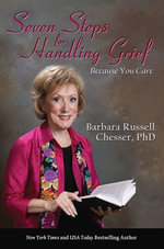 Seven Steps for Handling Grief : Because You Care - Barbara Russell Chesser