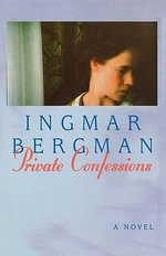 Private Confessions - Ingmar Rws Bergman
