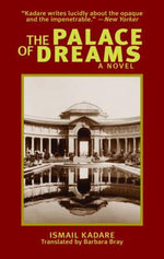 The Palace of Dreams - Ismail Kadare