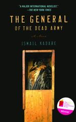 The General of the Dead Army - Ismail Kadare