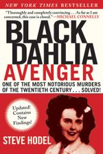 Black Dahlia Avenger : The True Story - Steve Hodel