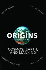 Origins : Cosmos, Earth, and Mankind - Hubert Reeves