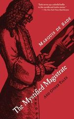 The Mystified Magistrate : And Other Tales - Marquis de Sade