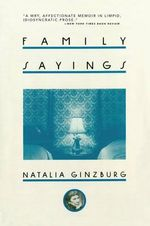 Family Sayings : Henry James and the Making of an American Masterpi... - Natalia Ginzburg