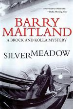 Silvermeadow : Brock and Kolla Mysteries - Barry Maitland