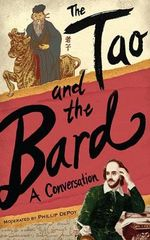 The Tao and the Bard : A Conversation - Phillip DePoy