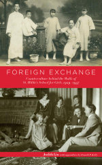 Foreign Exchange : Counterculture behind the Walls of St. Hilda's School for Girls, 1929-1937 - Judith Liu