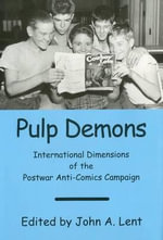 Pulp Demons : International Dimensions of the Postwar Anti-Comics Campaign