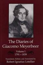 The Diaries of Giacomo Meyerbeer : 1791-1839 - Robert Ignatius Letellier