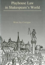 Playhouse Law in Shakespeare's World : Purity and Experience in American Art Criticism 19... - Brian Jay Corrigan