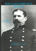 William Babcock Hazen : The Best Hated Man - Edward S. Cooper